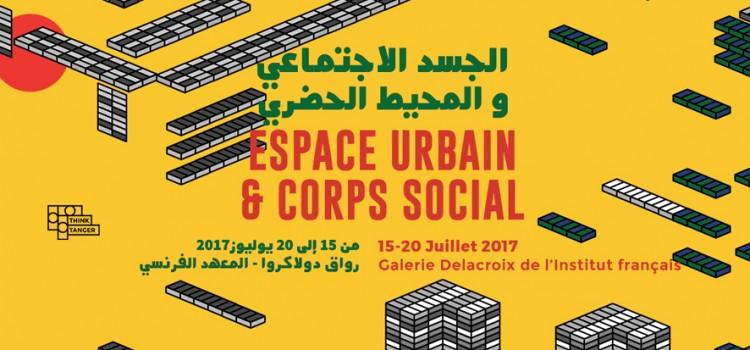 Espace urbain & Corps social du 15 au 20 juillet à Tanger.