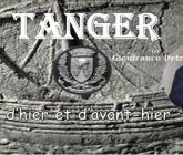 «Tanger d'hier et d'avant hier» sur une idée de Giancarlo Petri.