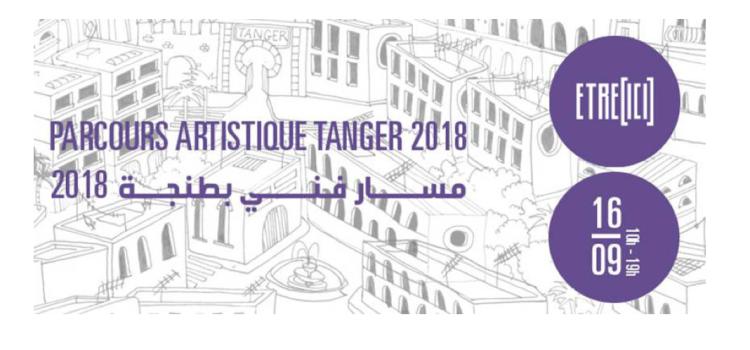«Etre Ici» 2018 à Tanger. Le 16 septembre, 5 lieux, 48 artistes…